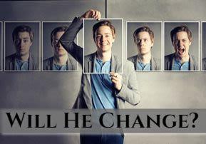 Will He Change?