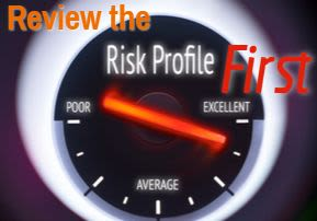 Review the Risk Profile First