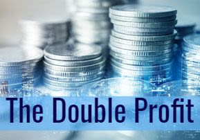 The Double Profit -A New Light