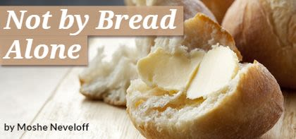 Ekev: Not by Bread Alone