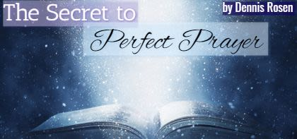 The Secret to Perfect Prayer -A New Light Chapter6