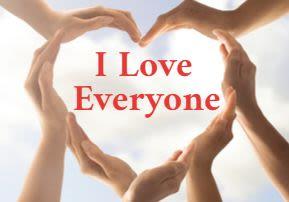 I Love Everyone!