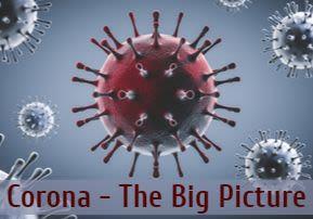 Corona – The Big Picture