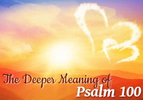 The Deeper Meaning of Psalm 100