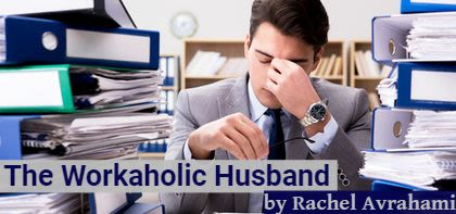 The Workaholic Husband