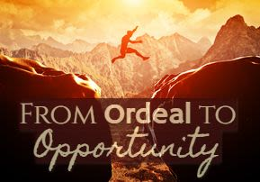 From Ordeal to Opportunity