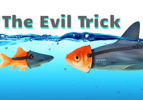 The Evil Trick