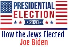 How the Jews Elected Joe Biden