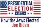 How the Jews Elected Joe Biden