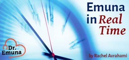 Dr. Emuna: Emuna in Real Time