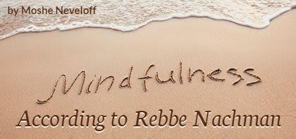 Mindfulness According to Rebbe Nachman