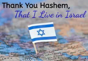 Thank You G-d, That I Live in Israel