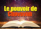 Le pouvoir de Chovavim