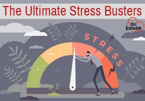 Dr. Emuna - The Ultimate Stress Busters