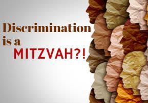 Discrimination as a Mitzvah?!