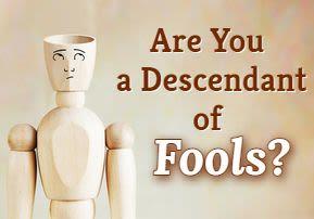 Are You a Descendant of Fools?