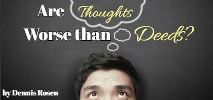 Are Thoughts Worse than Deeds?