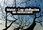 Matot - Les obstacles renforcent