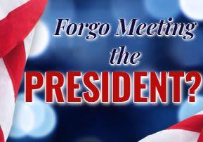 Forgo Meeting The President?!