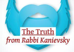 The Truth from Rabbi Kanievsky