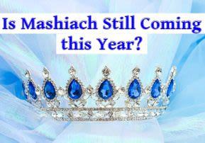 Is Mashiach Still Coming this Year?