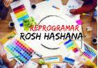 Reprogramar Rosh Hashana