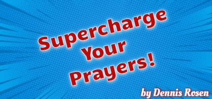 Supercharge Your Prayers