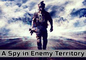 A Spy in Enemy Territory