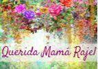Querida Mamá Rajel